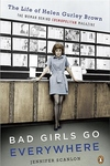 Bad Girls Go Everywhere:The Life of Helen Gurley Brown, the Woman Behind Cosmopolitan Magazine