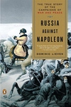 Russia Against Napoleon:The True Story of the Campaigns of War and Peace
