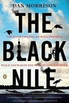 The Black Nile:One Man's Amazing Journey Through Peace and War on the World's Longest River