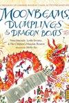 Moonbeams, Dumplings and Dragon Boats:A Treasury of Chinese Holiday Tales, Activities and Recipes