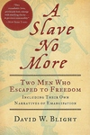A Slave No More:Two Men Who Escaped to Freedom, Including Their Own Narratives of Emancipation
