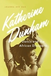 Katherine Dunham: Dance and the African Diaspora