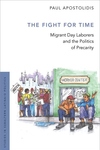 Fight for Time: Migrant Day Laborers and the Politics of Precarity