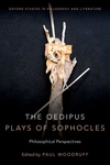 Oedipus Plays of Sophocles: Philosophical Perspectives