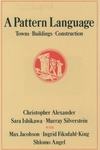 A Pattern Language:Towns, Buildings, Construction