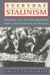 Everyday Stalinism:Ordinary Life in Extraordinary Times - Soviet Russia in the 1930s
