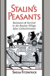 Stalin's Peasants:Resistance and Survival in the Russian Village after Collectivization
