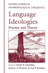 Language Ideologies:Practice and Theory