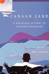 Canaan Land:A Religious History of African Americans