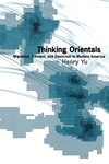 Thinking Orientals:Migration, Contact, and Exoticism in Modern America