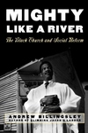 Mighty Like a River:The Black Church and Social Reform