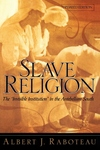 Slave Religion:The Invisible Institution in the Antebellum South