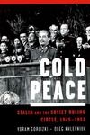 Cold Peace:Stalin and the Soviet Ruling Circle, 1945-1953