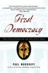 First Democracy:The Challenge of an Ancient Idea