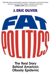 Fat Politics:The Real Story Behind America's Obesity Epidemic