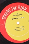 Chasin' the Bird:The Life and Legacy of Charlie Parker