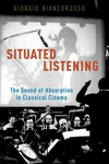 Situated Listening : The Sound of Absorption in Classical Cinema