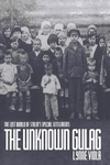 The Unknown Gulag:The Lost World of Stalin's Special Settlements