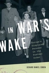 In War's Wake:Europe's Displaced Persons in the Postwar Order