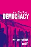 To Kill A Democracy