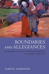 Boundaries and Allegiances:Problems of Justice and Responsibility in Liberal Thought