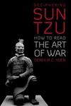 Deciphering Sun Tzu:How to Read the Art of War
