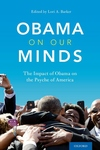 Obama on Our Minds : The Impact of Obama on the Psyche of America