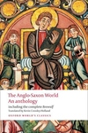The Anglo-Saxon World:An Anthology