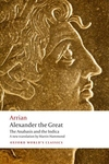 Alexander the Great:The Anabasis and the Indica