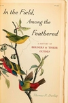 In the Field, among the Feathered:A History of Birders and Their Guides