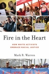 Fire in the Heart:How White Activists Embrace Racial Justice