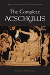 The Complete Aeschylus, Vol. 1:The Oresteia