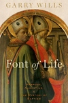 Font of Life:Ambrose, Augustine, and the Mystery of Baptism