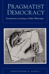 Pragmatist Democracy:Evolutionary Learning as Public Philosophy