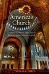 America's Church:The National Shrine and Catholic Presence in the Nation's Capital