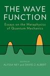 The Wave Function:Essays on the Metaphysics of Quantum Mechanics