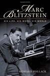 Marc Blitzstein:His Life, His Work, His World