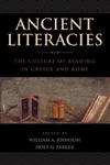 Ancient Literacies:The Culture of Reading in Greece and Rome