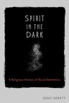 Spirit in the Dark : A Religious History of Racial Aesthetics