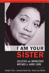 I Am Your Sister:Collected and Unpublished Writings of Audre Lorde