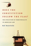 Does the Constitution Follow the Flag?:The Evolution of Territoriality in American Law