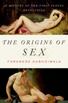 The Origins of Sex:A History of the First Sexual Revolution
