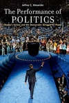 The Performance of Politics:Obama's Victory and the Democratic Struggle for Power
