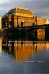 When Buildings Speak:Architecture As Language in the Habsburg Empire and Its Aftermath, 1867-1933