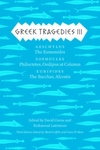 Greek Tragedies 3:Aeschylus: the Eumenides; Sophocles: Philoctetes, Oedipus at Colonus; Euripides: the Bacchae, Alcestis