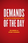 Demands of the Day:On the Logic of Anthropological Inquiry