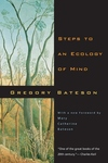Steps to an Ecology of Mind:Collected Essays in Anthropology, Psychiatry, Evolution, and Epistemology
