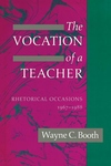 The Vocation of a Teacher:Rhetorical Occasions, 1967-1988