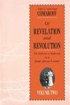 Of Revelation and Revolution, Vol. 2:The Dialectics of Modernity on a South African Frontier