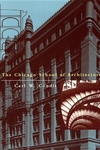 The Chicago School of Architecture:A History of Commercial and Public Building in the Chicago Area, 1875-1925